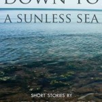 REVIEW: Down to a Sunless Sea by Mathias B. Freese