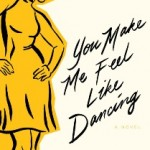 BOOK REVIEW: You Make Me Feel Like Dancing by Allison Botke