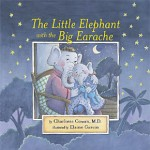 REVIEW: The Little Elephant with the Big Earache by Dr. Charlotte Cowan