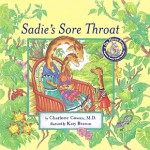 BOOK REVIEW: Sadie's Sore Throat by Dr. Charlotte Cowan