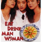 Eat, Drink, Man, Woman (yǐn shí nán nǚ or 饮食男女)